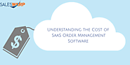 Understanding the Cost of SaaS Order Management Software
