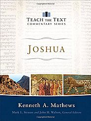 Joshua (Teach the Text) by Kenneth A. Mathews