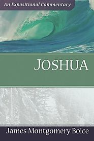 Joshua by James Montgomery Boice