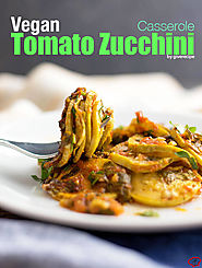 Vegan Tomato Zucchini Casserole - Give Recipe