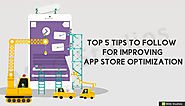 Top 5 tips to follow for improving 'App Store Optimization' - MAG Studios
