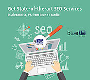 Get State-of-the-art SEO Services in Alexandria, VA from Blue 16 Media