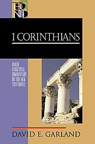 1 Corinthians (BECNT) by David E. Garland