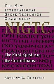 1 Corinthians (NIGTC) by Anthony Thiselton