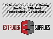 Extruder Supplies : Offering the Most Efficient Temperature Controlle…