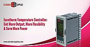 Eurotherm Temperature Controller: Get More Output, More Flexibility & Save More Power