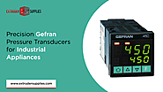 Precision Gefran Pressure Transducers for Industrial Appliances