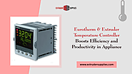 Eurotherm & Extruder Temperature Controller Boosts Efficiency And Productivity In Appliance