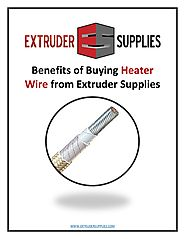 Benefits of Buying Heater Wire from Extruder Supplies