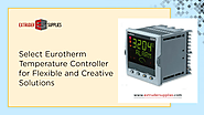 Select Eurotherm Temperature Controller for Flexible and Creative Solutions