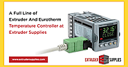 A Full Line of Extruder and Eurotherm Temperature Controller at Extruder Supplies