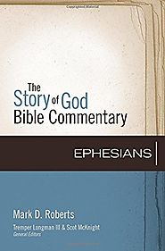 Ephesians (SGBC) by Mark D. Roberts
