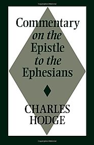 Epistle to the Ephesians by Charles Hodge