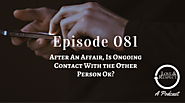 After An Affair Is Ongoing Contact With the Other Person Ok?
