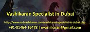 Now Concern Your Problems with Vashikaran Specialist in Dubai