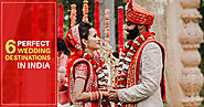 6 Perfect Wedding Destinations In India