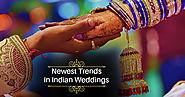 Newest Trends in Indian Weddings