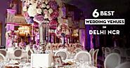6 Best Wedding Venues in Delhi NCR - FnB India Blog