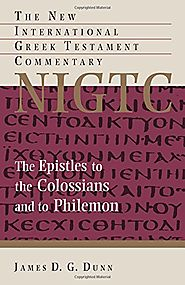 Colossians and to Philemon (NIGTC) by James D.G. Dunn