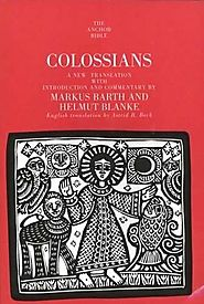 Colossians (AB) by Markus Barth and Helmut Blanke