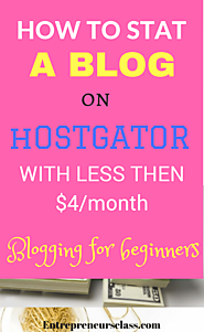 How To Start A Blog On Hostgator For Less Than $4/Month
