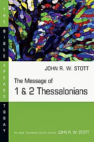 The Message of 1 & 2 Thessalonians (BST) by John Stott