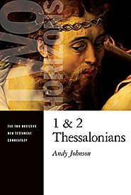 1 and 2 Thessalonians (THNTC) by Andy Johnson