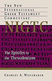 The Epistle to the Thessalonians (NIGTC) by Charles A. Wanamaker
