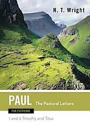 The Pastoral Letters: 1 and 2 Timothy, and Titus (For Everyone) by N.T. Wright