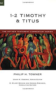 1-2 Timothy & Titus (IVPNT) by Philip H. Towner