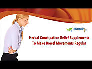 Herbal Constipation Relief Supplements To Make Bowel Movements Regular