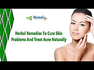 Herbal Remedies To Cure Skin Problems And Treat Acne Naturally