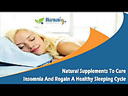 Natural Supplements To Cure Insomnia And Regain A Healthy Sleeping Cycle