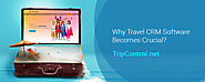 Why Travel CRM Software becomes Crucial?