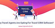 Why Travel Agents Are Opting For Travel CRM Software?