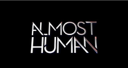 Almost Human on FOX