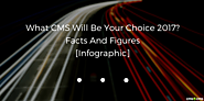 What CMS Will Be Your Choice 2017? Facts And Figures [Infographic] - CMS2CMS
