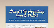 Benefit Of Acquiring Plastic Pallet | Smore Newsletters