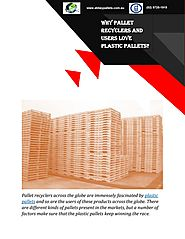 Why Pallet Recyclers And Users Love Plastic Pallets?