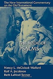 The Book of Psalms (NICOT) by Nancy L. deClaisse-Walford, Rolf A. Jacobsen, and Beth LaNeel Tanner