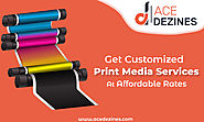 Get Customized Print Media Services at Affordable Rates!