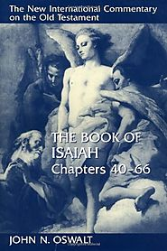 Isaiah 1-39 and 40–66 (NICOT) by John N. Oswalt