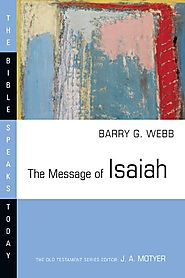The Message of Isaiah (BST) by Barry G. Webb
