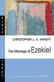 The Message of Ezekiel (BST) by Christopher J. H. Wright