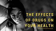 The Effects of Drugs on Your Health