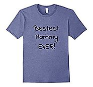 Bestest Mommy Ever Cute Mother's Day T-Shirt