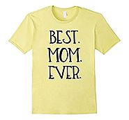 Mother's Day T-Shirt, Best Mom Ever Mother's Day Tee Shirt
