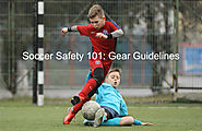 Soccer Safety 101: Gear Guidelines