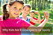 Why Kids Are Encouraged to be Sporty