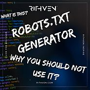Robots.txt generator - Why you should not use it? - How to be Visible?